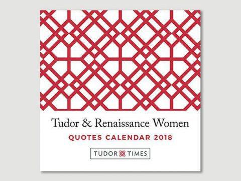 Tudor & Renaissance Women Quotes Mini Calendar 2018